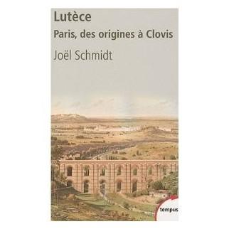 Lutèce - Paris, des origines à Clovis