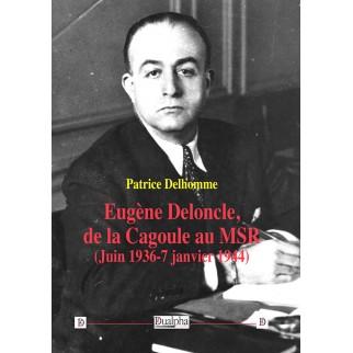 Eugène Deloncle, de la...