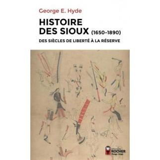 Histoire des Sioux: Des...