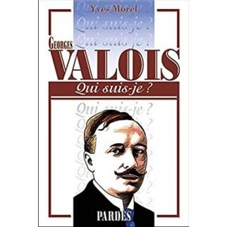 Qui suis-je? Georges Valois