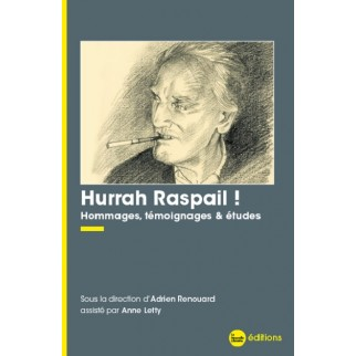 Hurrah Raspail! Hommages,...