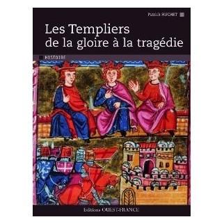 Les Templiers - De la gloire à la tragédie