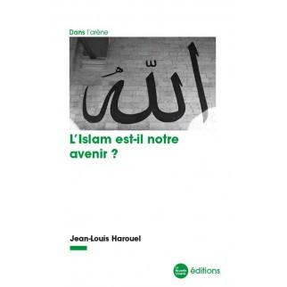 L'Islam est-il notre avenir ?