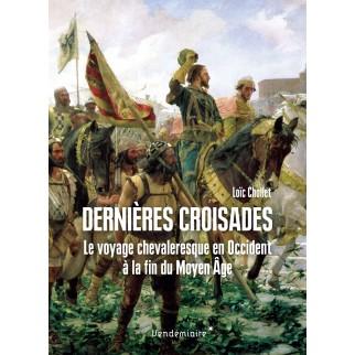 Dernières croisades: Le...