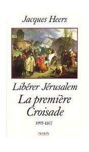 Libérer Jérusalem - La première croisade 1095-1107