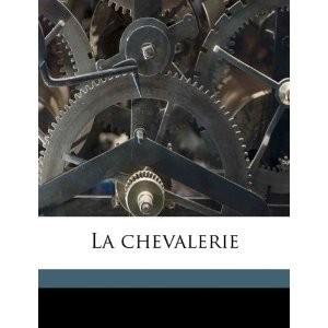 http://www.europa-diffusion.com/1098-thickbox/la-chevalerie.jpg