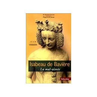 Isabeau de Bavière - La Mal-Aimée