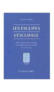 Les esclaves et l'esclavage - De la Méditerranée antique à la Méditerranée médiévale  VIe -XIe siècles