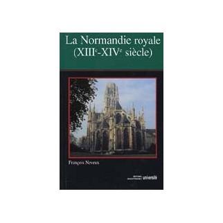 La Normandie Royale (XIIIe-XIVe siècles)