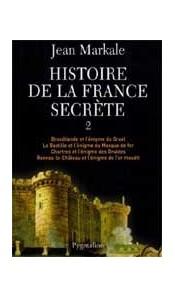 Histoire de la France secrète. Tome 2