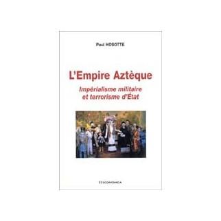 L'Empire aztèque : impérialisme militaire et terrorisme d'Etat