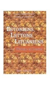 Estoniens, Lettons, Lituaniens. Histoire et destins