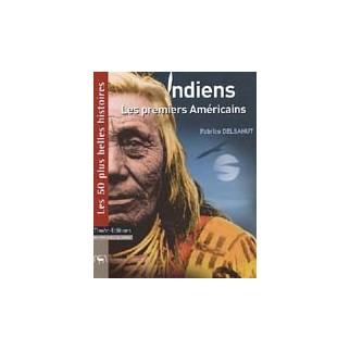 Indiens : Les premiers Américains