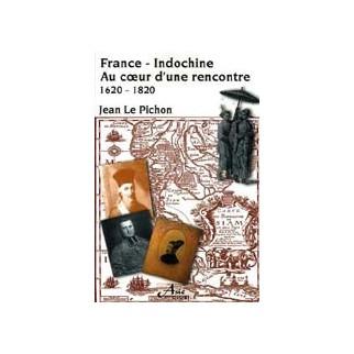 France-Indochine. Au coeur d'une rencontre