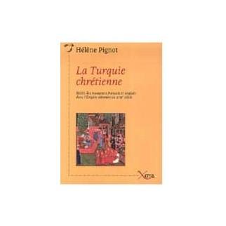 La Turquie chrétienne. Récits des voyageurs français et anglais dans l'Empire ottoman au XVIIe siècle