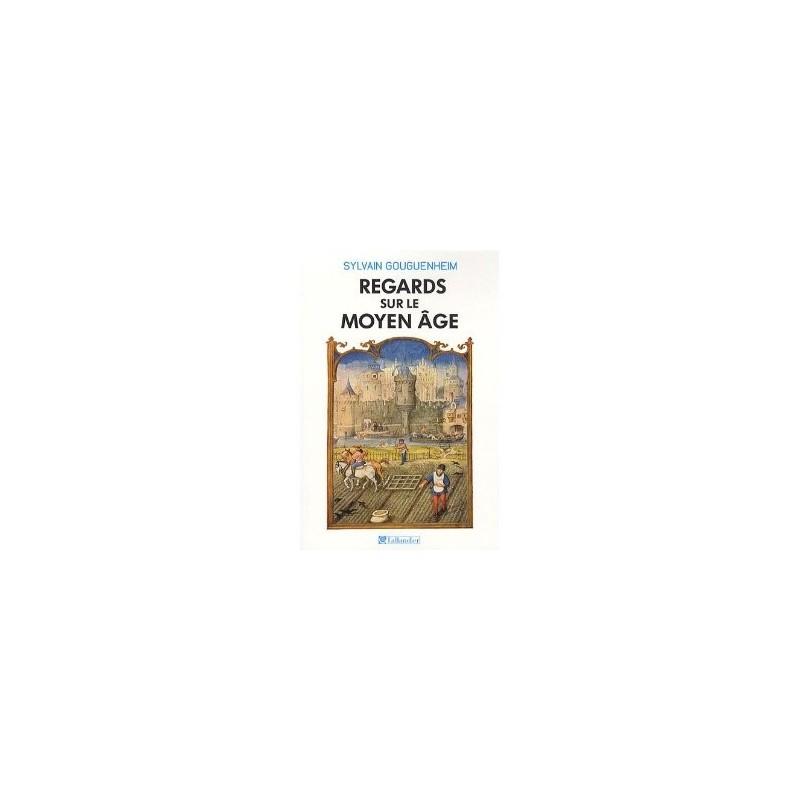 Regards sur le Moyen Age. 40 histoires médiévales