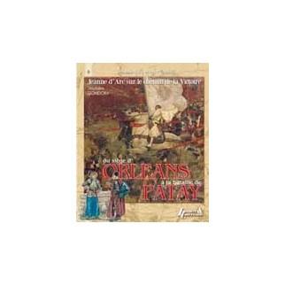 Du siège d'Orléans à la bataille de Patay. Jeanne d'Arc sur le chemin de la victoire
