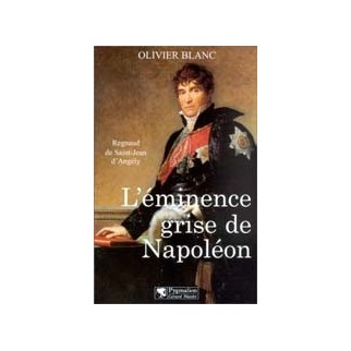 L'éminence grise de Napoléon. Regnaud de Saint-Jean-d'Angély