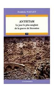 Antietam Le jour le plus sanglant de la Guerre de Sécession