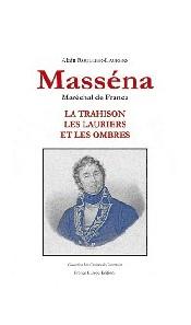 Masséna Maréchal de France - La trahison, les lauriers et les ombres
