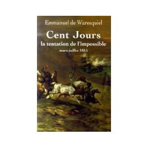 http://www.europa-diffusion.com/1341-thickbox/cent-jours-la-tentation-de-l-impossible-mars-juillet-1815.jpg