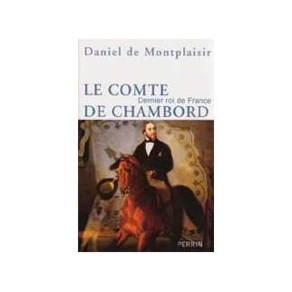 Le comte de Chambord. Dernier roi de France
