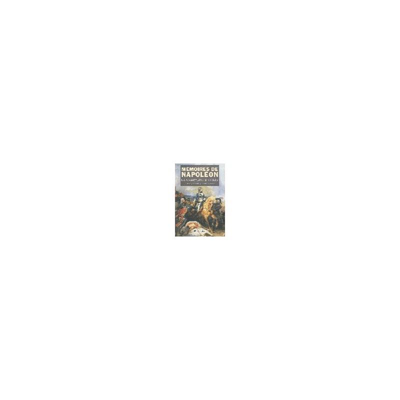 Mémoires de Napoléon - Tome 1, la campagne d'Italie