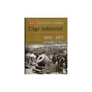 L'Age industriel (guerres de Crimée, Sécession, unité allemande)