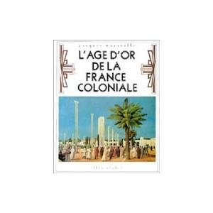 http://www.europa-diffusion.com/1362-thickbox/l-age-d-or-de-la-france-coloniale.jpg