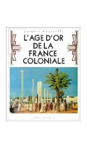 L'Âge d'or de la France coloniale