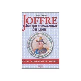 Joffre. L'âne qui commandait des lions