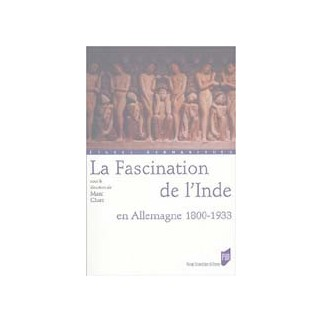La fascination de l'Inde en Allemagne 1800-1933