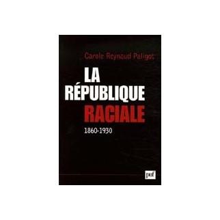 La République raciale 1860-1930
