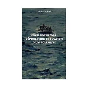 http://www.europa-diffusion.com/1412-thickbox/henri-rochefort-deportation-et-evasion-d-un-polemiste.jpg
