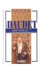 Léon Daudet - Qui suis-je ?