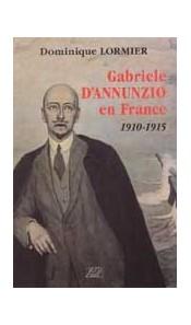 Gabriele d'Annunzio en France 1910-1915