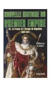 Nouvelle histoire du Premier Empire Tome 3 - La France et l'Europe de Napoléon 1804-1814