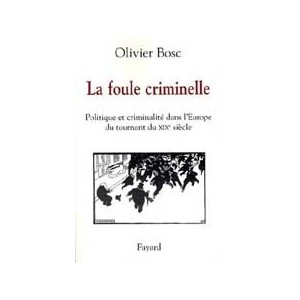 http://www.europa-diffusion.com/1438-thickbox/la-foule-criminelle-politique-et-criminalite-dans-l-europe-du-tournant-du-xixe-siecle.jpg