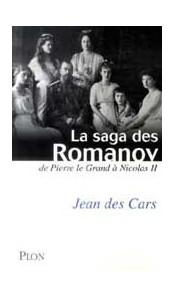 La saga des Romanov. De Pierre le Grand à Nicolas II
