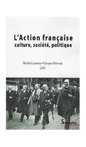 L'Action française. Culture, société, politique - Tome 1