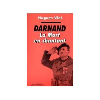 Darnand. La mort en chantant