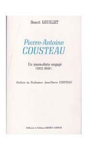 Pierre-Antoine Cousteau, un Journaliste engagé