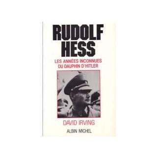 Rudolf Hess. Les années inconnues du dauphin d'Hitler