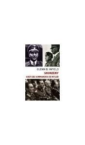 Skorzeny chef des commandos de Hitler