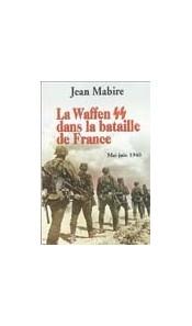 La Waffen SS dans la bataille de France mai-juin 1940