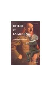 Hitler et la musique - Un mélomane mégalomane