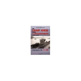 Un loup gris dans l'Atlantique - L'U-68 au combat