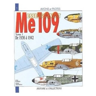 Le Messerschmitt Me-109 Tome 1 - de 1936 à 1942