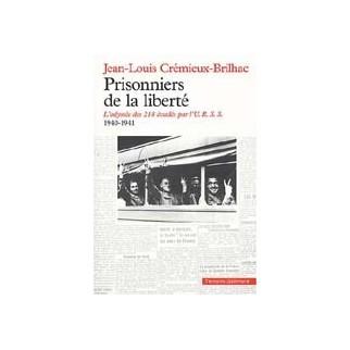 Prisonniers de la liberté - L'odyssée des 218 évadés par l'URSS, 1940-1941