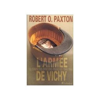 L'Armée de Vichy - Le corps des officiers français 1940-1944